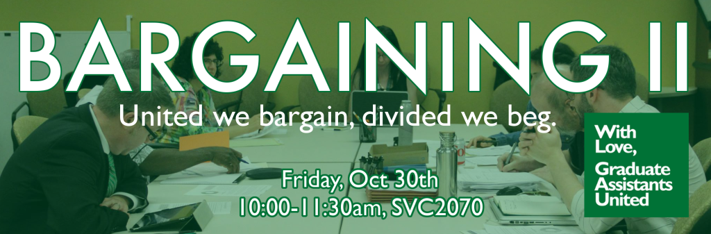 "Image shows photo from last year's bargaining table. The text overlay reads ""Bargaining II. United we bargain, divided we beg. Friday, Oct 30th, 10:00-11:00am, SVC2070."""